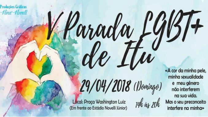 """V Parada LGBT+ de Itu, marcada para o dia 29 de abril deste ano, terá como tema """"A cor da minha pele, minha sexualidade e meu gênero não interferem na sua vida. Mas o seu preconceito interfere na minha""""."""