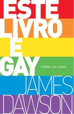 saraiva Este Livro É Gay - e Hetero, e Bi, e Trans... -  James  Dawson (Wmf Martins Fontes)