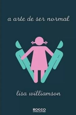 A Arte De Ser Normal - Lisa Williamson – (Rocco Jovens Leitores)
