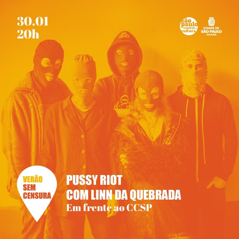 Pussy Riot com participação de Linn da Quebrada. Em seguida, a banda comanda uma festa no Centro Cultural São Paulo