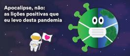 Apocalipse, não: as lições positivas que eu levo desta pandemia   Orkut Buyukkokten